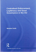 Cover of Centralised Enforcement, Legitimacy and Good Governance in the EU