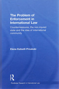 Cover of The Problem of Enforcement in International Law: Countermeasures, the Non-Injured State and the Idea of International Community