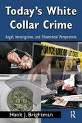 Cover of Today's White Collar Crime: Legal, Investigative and Theoretical Perspectives