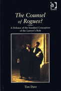 Cover of The Counsel of Rogues? A Defence of the Standard Conception of the Lawyer's Role