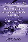 Cover of The Legal, Medical and Cultural Regulation of the Body: Transformation and Transgression
