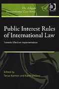 Cover of Public Interest Rules of International Law: Towards Effective Implementation