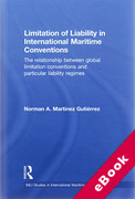 Cover of Limitation of Liability in International Maritime Conventions: The Relationship between Global Limitation Conventions and Particular Liability Regimes (eBook)