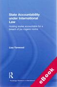 Cover of State Accountability under International Law: Holding States Accountable for a Breach of Jus Cogens Norms (eBook)