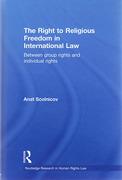 Cover of Right to Religious Freedom in International Law: Between group rights and individual rights