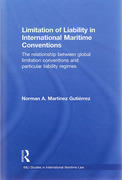 Cover of Limitation of Liability in International Maritime Conventions: The Relationship between Global Limitation Conventions and Particular Liability Regimes