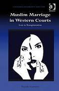 Cover of Muslim Marriage in Western Courts: Lost in Transplantation (eBook)