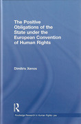 Cover of Positive Obligations of the State Under the European Convention of Human Rights