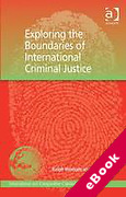Cover of Exploring the Boundaries of International Criminal Justice (eBook)