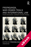 Cover of Propaganda, War Crimes Trials and International Law: From Speakers' Corner to War Crimes (eBook)