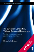 Cover of The European Constitution, Welfare States and Democracy: Conflicts between the Four Freedoms and National Administrative Discretion (eBook)