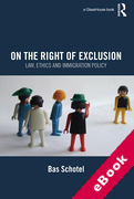 Cover of On the Right of Exclusion: Law, Ethics and Immigration Policy (eBook)