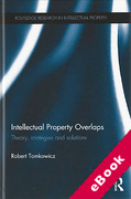 Cover of Intellectual Property Overlaps: Theory, Strategies, and Solutions (eBook)