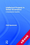 Cover of Intellectual Property in Global Governance: The Crisis of Equity in the Knowledge Economy (eBook)
