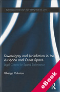 Cover of Sovereignty and Jurisdiction in the Airspace and Outer Space: Legal Criteria for Spatial Delimination (eBook)