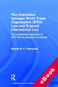 Cover of The Interaction between WTO Law and External International Law: The Constrained Openness of WTO Law (eBook)