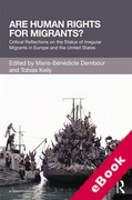 Cover of Are Human Rights for Migrants? Critical Reflections on the Status of Irregular Migrants in Europe and the United States (eBook)