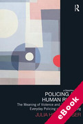 Cover of Policing and Human Rights: The Meaning of Violence and Justice in the Everyday Policing of Johannesburg (eBook)