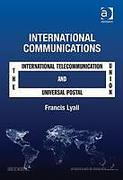 Cover of International Communications: The International Telecommunication Union and The Universal Postal Union