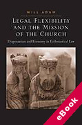 Cover of Legal Flexibility and the Mission of the Church: Dispensation and Economy in Ecclesiastical Law (eBook)