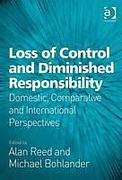 Cover of Loss of Control and Diminished Responsibility: Domestic, Comparative and International Perspectives