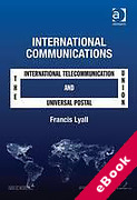 Cover of International Communications: The International Telecommunication Union and The Universal Postal Union (eBook)