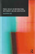 Cover of Public Health in International Investment Law and Arbitration