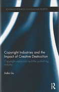 Cover of Copyright Industries and the Impact of Creative Destruction: Copyright Expansion and the Publishing Industry