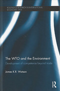 Cover of The WTO and the Environment: Development of Competence Beyond Trade