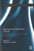 Cover of Engineering Constitutional Change: A Comparative Perspective on Europe, Canada and the USA