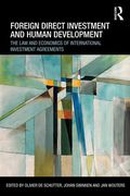 Cover of Foreign Direct Investment and Human Development: Improving International Investment Law