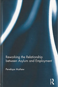 Cover of Reworking the Relationship Between Asylum and Employment
