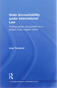 Cover of State Accountability Under International Law: Holding States Accountable for a Breach of Jus Cogens Norms