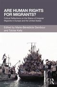 Cover of Are Human Rights for Migrants?: Critical Reflections on the Status of Irregular Migrants in Europe and the United States