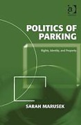 Cover of Politics of Parking: Rights, Identity, and Property