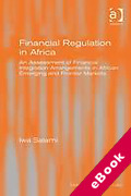 Cover of Financial Regulation in Africa: An Assessment of Financial Integration Arrangements in African Emerging and Frontier Markets (eBook)