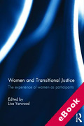 Cover of Women and Transitional Justice: The Experience of Women as Participants, Practitioners and Protagonists in Transitional Justice Processes (eBook)