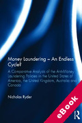 Cover of Money Laundering – An Endless Cycle? A Comparative Analysis of the Anti-Money Laundering Policies in the USA, UK, Australia and Canada (eBook)