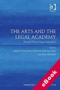 Cover of The Arts and the Legal Academy: Beyond Text in Legal Education (eBook)
