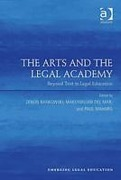 Cover of The Arts and the Legal Academy: Beyond Text in Legal Education