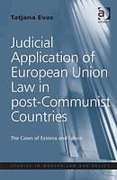 Cover of Judicial Application of European Union Law in Post-communist Countries: The Cases of Estonia and Latvia