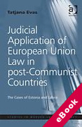 Cover of Judicial Application of European Union Law in Post-communist Countries: The Cases of Estonia and Latvia (eBook)