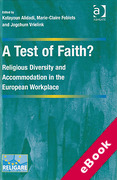 Cover of A Test of Faith? Religious Diversity and Accommodation in the European Workplace (eBook)