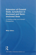 Cover of The Extension of Coastal State Jurisdiction in Enclosed snd Semi-Enclosed Seas: A Mediterranean and Adriatic Perspective