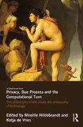 Cover of Privacy, Due Process and the Computational Turn: The Philosophy of Law Meets the Philosophy of Technology