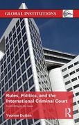 Cover of Rules, Politics, and the International Criminal Court: Committing to the Court