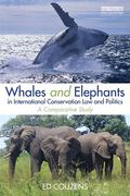 Cover of Whales and Elephants in International Conservation Law and Politics: A Comparative Study