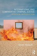 Cover of International and Comparative Criminal Justice: A Critical Introduction