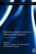 Cover of Democracy, Media and Law in Malaysia and Singapore: A Space for Speech