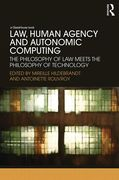 Cover of Law, Human Agency and Autonomic Computing: The Philosophy of Law Meets the Philosophy of Technology